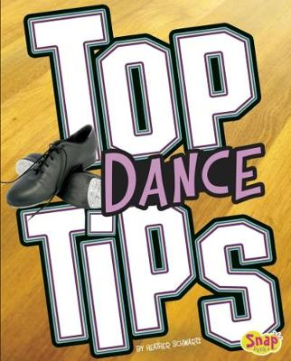 Top Dance Tips - Snap Books: Top Sports Tips (Paperback)