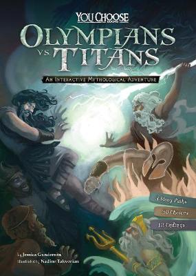 Olympians vs. Titans: An Interactive Mythological Adventure - You Choose: You Choose: Ancient Greek Myths (Paperback)