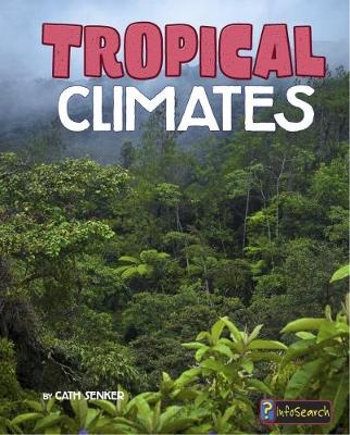 Tropical Climates - InfoSearch: Focus on Climate Zones (Paperback)