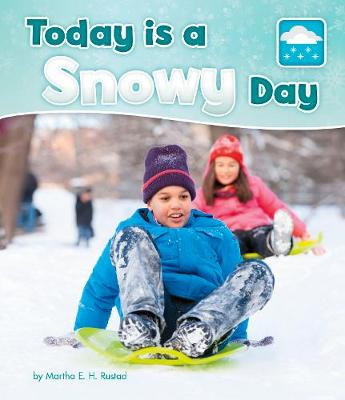 Today is a Snowy Day - Pebble Books: What Is the Weather Today? (Hardback)