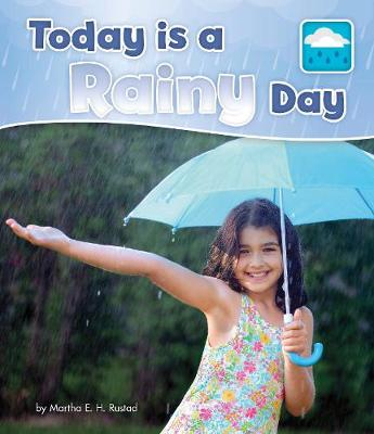 Today is a Rainy Day - Pebble Books: What Is the Weather Today? (Hardback)