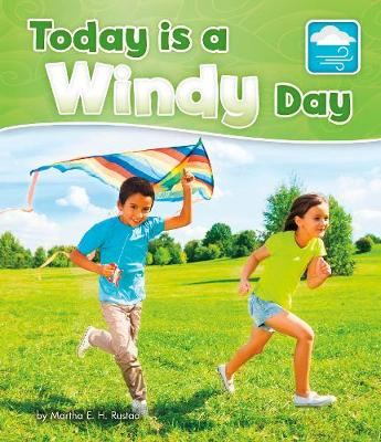 Today is a Windy Day - Pebble Books: What Is the Weather Today? (Hardback)