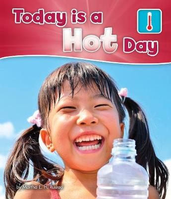 Today is a Hot Day - Pebble Books: What Is the Weather Today? (Hardback)