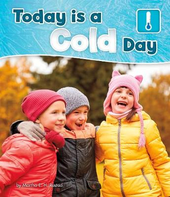 Today is a Cold Day - Pebble Books: What Is the Weather Today? (Hardback)
