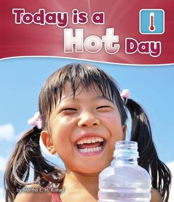 Today is a Hot Day - Pebble Books: What Is the Weather Today? (Paperback)