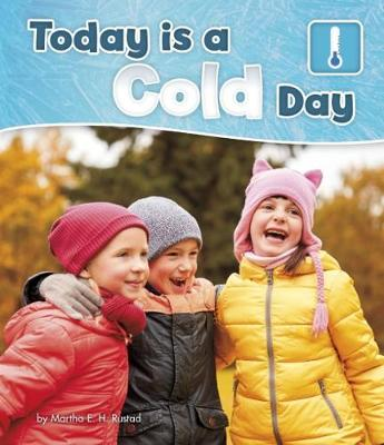Today is a Cold Day - Pebble Books: What Is the Weather Today? (Paperback)