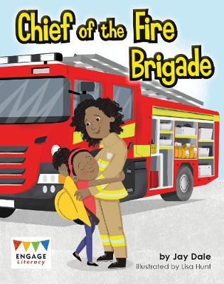 Chief of the Fire Brigade - Engage Literacy: Engage Literacy Gold (Paperback)