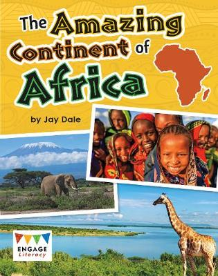 The Amazing Continent of Africa - Engage Literacy: Engage Literacy Gold (Paperback)