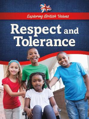 Respect and Tolerance - Raintree Perspectives: Exploring British Values (Hardback)