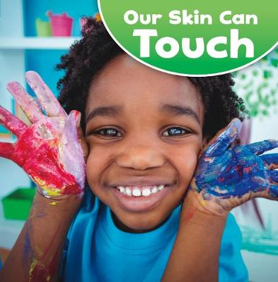 Our Skin Can Touch - Little Pebble: Our Amazing Senses (Hardback)