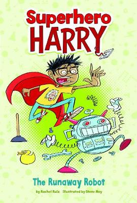 The Runaway Robot - Superhero Harry: Superhero Harry (Paperback)