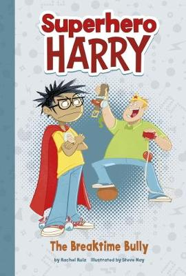 The Breaktime Bully - Superhero Harry: Superhero Harry (Paperback)