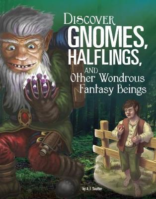 Discover Gnomes, Halflings, and Other Wondrous Fantasy Beings - Blazers: All About Fantasy Creatures (Paperback)