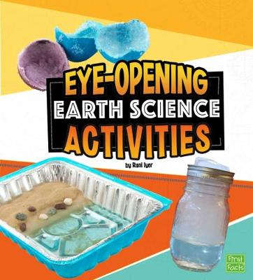 Eye-Opening Earth Science Activities - First Facts: Curious Scientists (Hardback)
