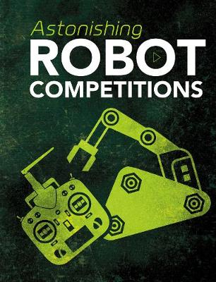 Astonishing Robot Competitions - Blazers: Cool Competitions (Paperback)