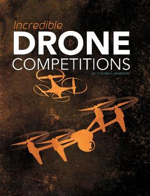 Incredible Drone Competitions - Blazers: Cool Competitions (Paperback)