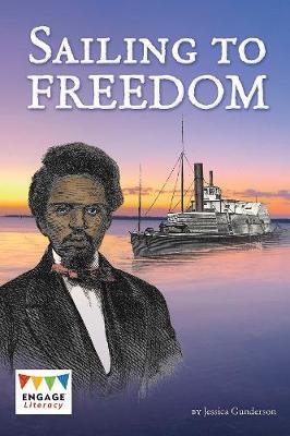 Sailing to Freedom - Engage Literacy: Engage Literacy Dark Red (Paperback)
