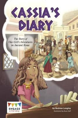 Cassia's Diary: The Story of One Girl's Adventures in Ancient Rome - Engage Literacy: Engage Literacy Dark Red (Paperback)