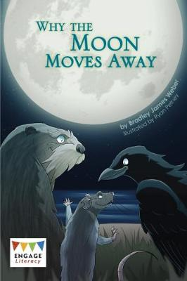 Why the Moon Moves Away - Engage Literacy: Engage Literacy Dark Red