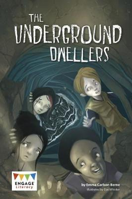 The Underground Dwellers - Engage Literacy: Engage Literacy Dark Blue