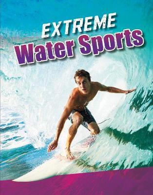 Extreme Water Sports - Edge Books: Sports to the Extreme (Hardback)