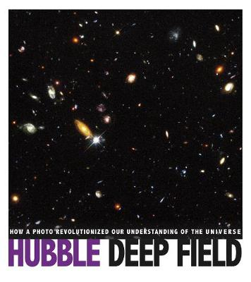 Cover Hubble Deep Field: How a Photo Revolutionized Our Understanding of the Universe - Captured Science History