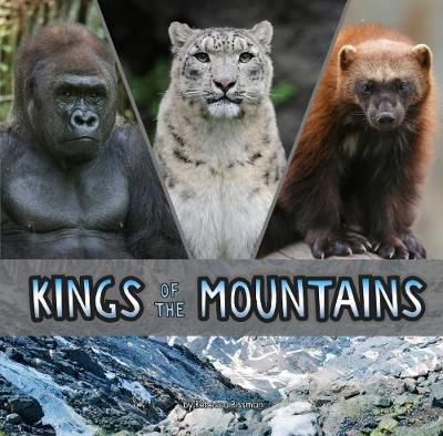 Kings of the Mountains - First Facts: Animal Rulers (Hardback)