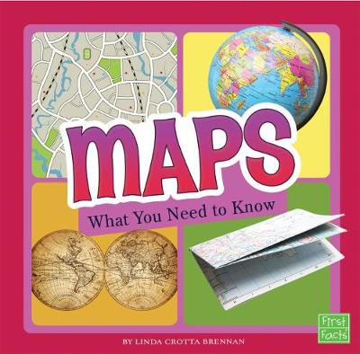 Maps: What You Need to Know - First Facts: Fact Files (Hardback)