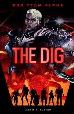 The Dig - Sci-Finity: Bug Team Alpha (Paperback)