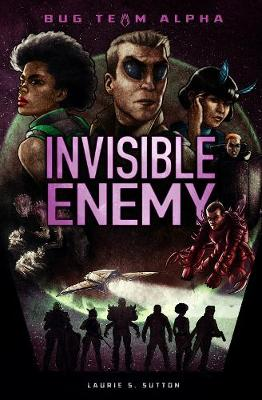 Invisible Enemy - Sci-Finity: Bug Team Alpha (Paperback)