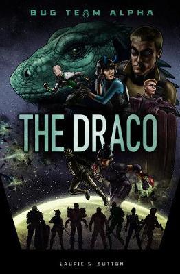 The Draco - Sci-Finity: Bug Team Alpha (Paperback)