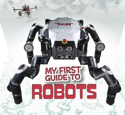 My First Guide to Robots - First Facts: My First Guides (Hardback)