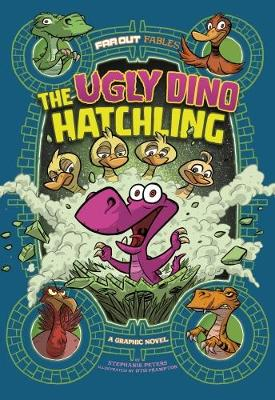 The Ugly Dino Hatchling: A Graphic Novel - Far Out Fables: Far Out Fables (Paperback)