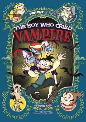 The Boy Who Cried Vampire: A Graphic Novel - Far Out Fables: Far Out Fables (Paperback)
