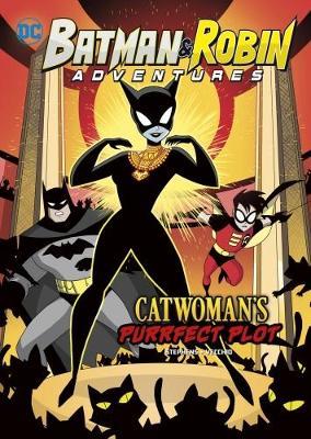 Catwoman's Purrfect Plot - DC Super Heroes: Batman & Robin Adventures (Paperback)