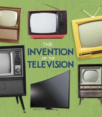 The Invention of the Television - Fact Finders: World-Changing Inventions (Paperback)