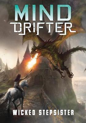 Wicked Stepsister - Sci-Finity: Mind Drifter (Paperback)