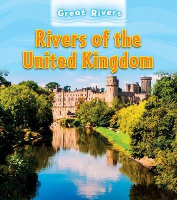 Rivers of the United Kingdom - Young Explorer: Exploring Great Rivers (Hardback)