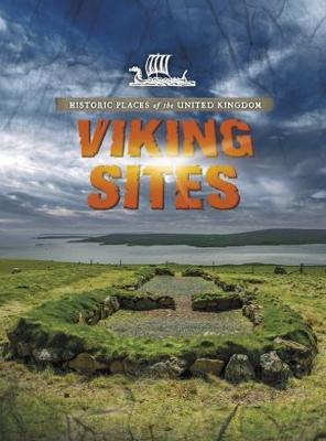 Viking Sites - Raintree Perspectives: Historic Places of the United Kingdom (Hardback)