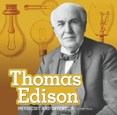 Thomas Edison: Physicist and Inventor - First Facts: STEM Scientists and Inventors (Hardback)