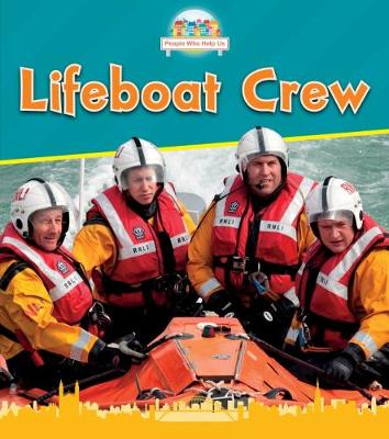 Lifeboat Crew - People Who Help Us (Paperback)