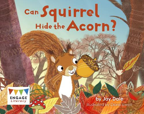 Can Squirrel Hide the Acorn? - Engage Literacy Red - Extension B (Paperback)