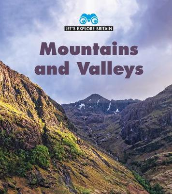 Mountains and Valleys - Young Explorer: Let's Explore Britain (Paperback)