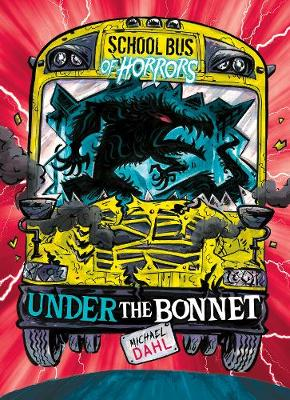 Under the Bonnet - Zone Books: School Bus of Horrors (Paperback)