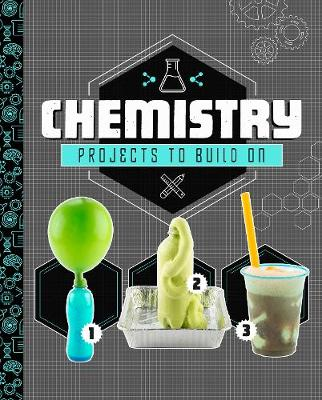 Chemistry Projects to Build On - Dabble Lab: STEM Projects (Paperback)