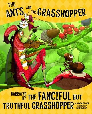 The Ants and the Grasshopper, Narrated by the Fanciful But Truthful Grasshopper - Nonfiction Picture Books: The Other Side of the Fable (Paperback)