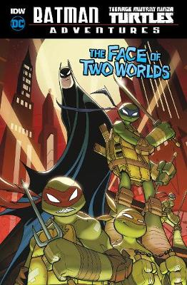 The Face of Two Worlds - Batman / Teenage Mutant Ninja Turtles Adventures (Hardback)
