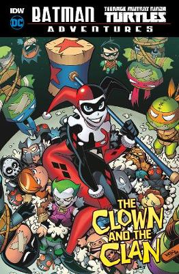 The Clown and the Clan - DC Comics: Batman / Teenage Mutant Ninja Turtles Adventures (Hardback)