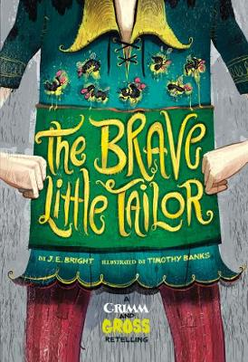 The Brave Little Tailor: A Grimm and Gross Retelling - Grimm and Gross (Paperback)