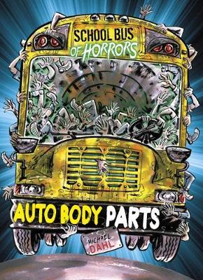Auto Body Parts - Zone Books: School Bus of Horrors (Paperback)